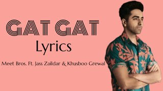 GAT GAT Full Song  (Lyrics) ▪ Dream Girl ▪ Ayushmann K & Nushrat B ▪ Meet Bros. Ft. Jass Z & Khusboo