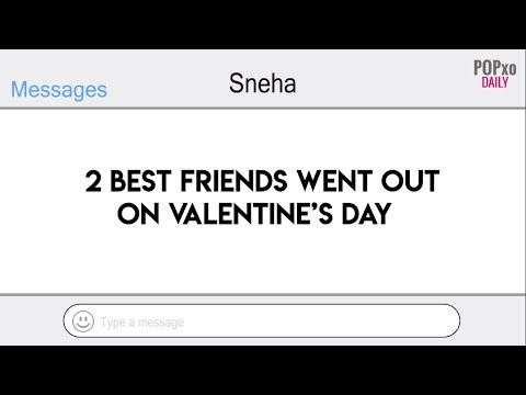 2 Best Friends Went Out On Valentine's Day - POPxo
