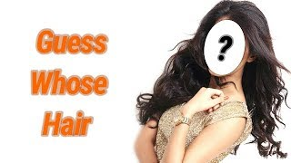 GUESS WHO ★ Can you Guess the Bollywood Actress By Hair?