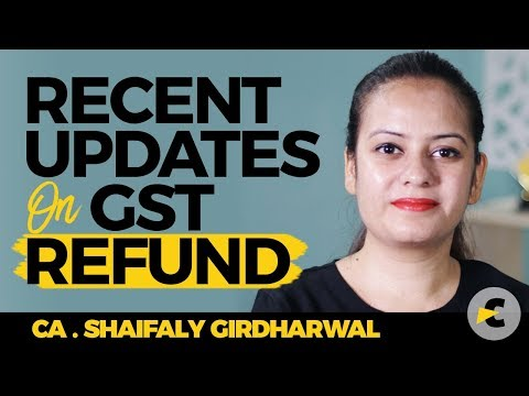 Recent Updates on GST Refund