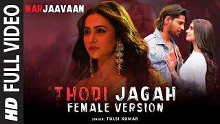 Full Video: Thodi Jagah Female Version | Riteish D, Sidharth M, Tara S | Tulsi Kumar, Tanishk Bagchi