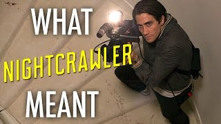 Download Nightcrawler - What it all Meant Video