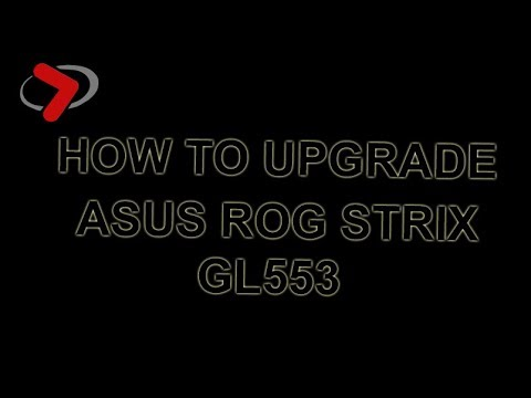 How to upgrade / install RAM on laptop - ASUS ROG GL553 / GL533