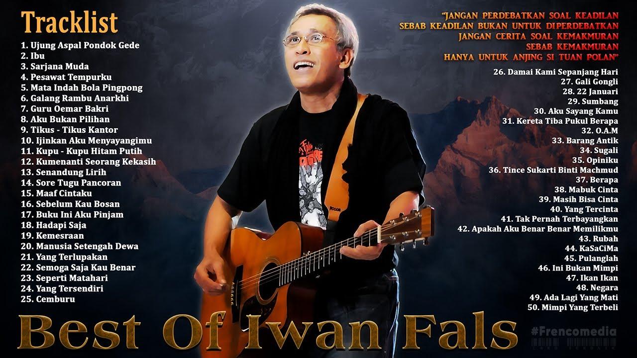 Iwan Fals Full Album Terbaik - 50 Lagu Iwan Fals Terpopuler