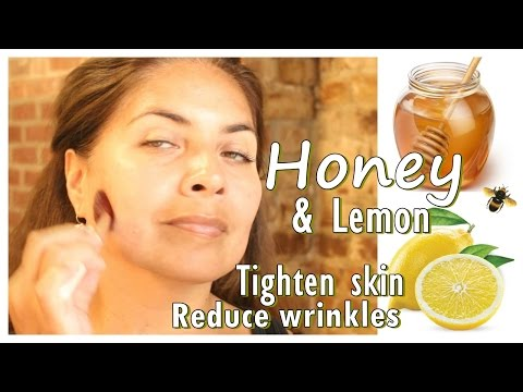 How to Reduce Wrinkles Tighten Skin and Minimize Pores - Look Younger with Honey and Lemon