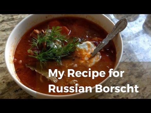 My Recipe for Russian Borscht Soup
