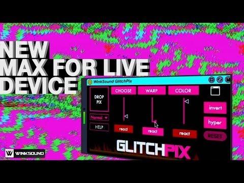 FRESH! WinkSound GlitchPIX: Max For Live Video Device by Adam Rokhsar | Apps.WinkSound.com