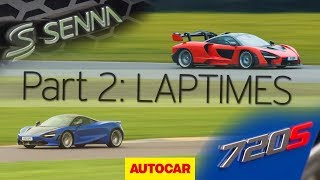McLaren Senna vs 720S   Part 2: Laptimes   Autocar