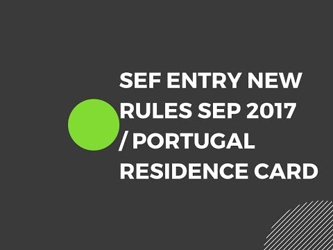 DOCUMENTS REQUIRED FOR SEF ENTRY, new rules 2018/ Portugal residence card