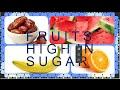 FRUITS HIGH IN SUGAR