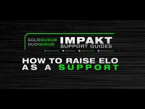 Raising your ELO as a Support - impaKt Support Guides