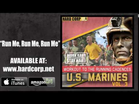 Run Me, Run Me, Run Me (USMC Cadence)