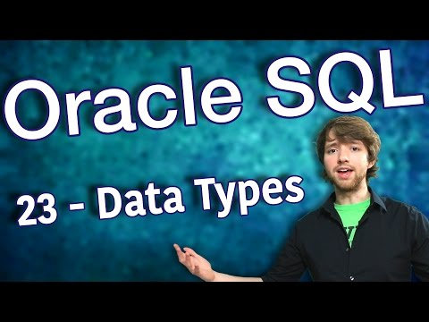 Oracle SQL Tutorial 23 - Intro to Data Types