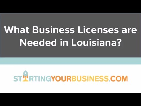 What Business Licenses are Needed in Louisiana - Starting a Business in Louisiana
