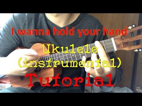 I wanna hold your hand ukulele instrumental tutorial