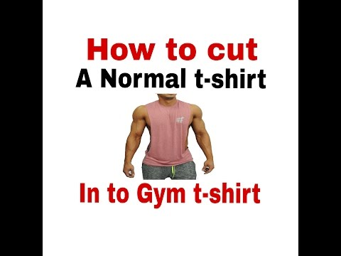How to cut a normal t-shirt into gym t-shirt