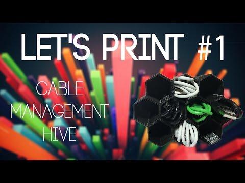 Let's Print #1: Cable Management Hive