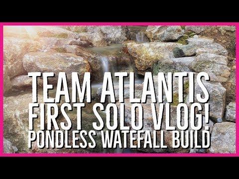 Team Atlantis' First VLOG! Patio Falls Pondless Build