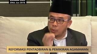 100 Hari Malaysia Baharu:  Reformasi pentadbiran & pemikiran agamawan