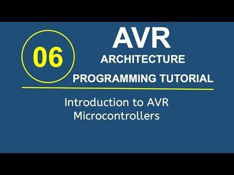 Embedded Systems Programming with AVR 6- Introduction to AVR Microcontrollers