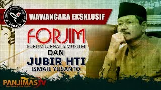 WAWANCARA EKSKLUSIF FORUM JURNALIS MUSLIM (FORJIM) DENGAN HTI