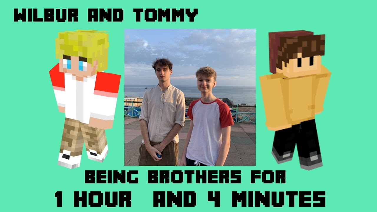 Wilbur Soot and TommyInnit being brothers for another hour and four minutes