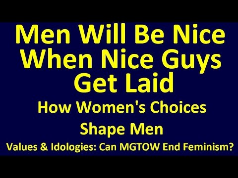 Women's Choices: Men Will Be Nice When Nice Guys Get Laid