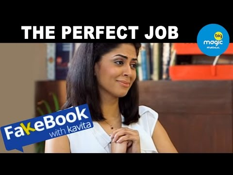 Fakebook with Kavita | The Perfect Job | Funny Hindi Series