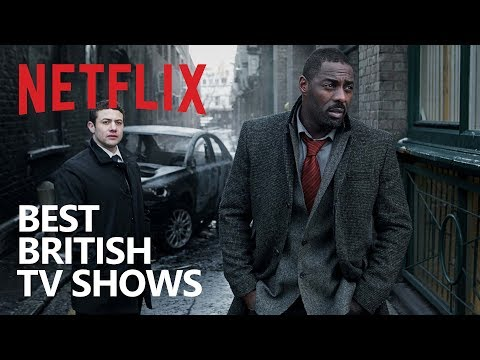 10 British Netflix TV Shows to Watch Now!