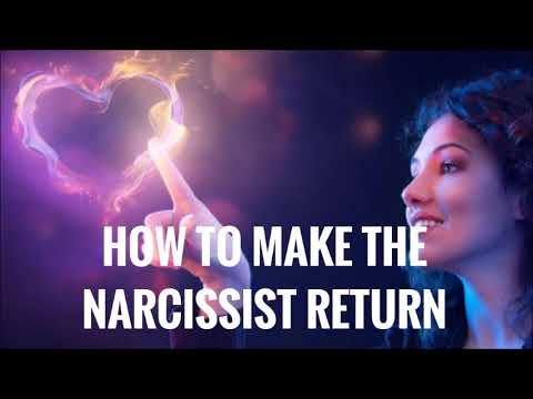 How To Make the Narcissist Return