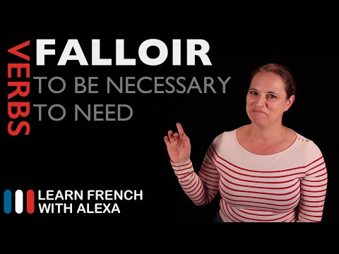 Falloir (to be necessary / to need) French verbs conjugated by Learn French With Alexa