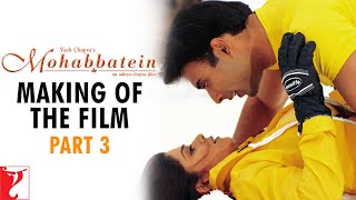 Making Of The Film - Part 3 | Mohabbatein | Amitabh Bachchan | Shah Rukh Khan | Aishwarya Rai