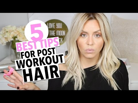The 5 BEST Tips for Post Workout Hair!