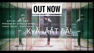 Latest Hindi Rap song 2019 || Kya Baat Hai || Ft. R∆V bro || Official music video||