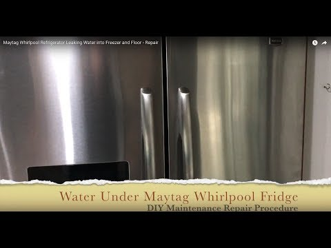 Maytag Whirlpool Refrigerator Leaking Water into Freezer and Floor - Repair