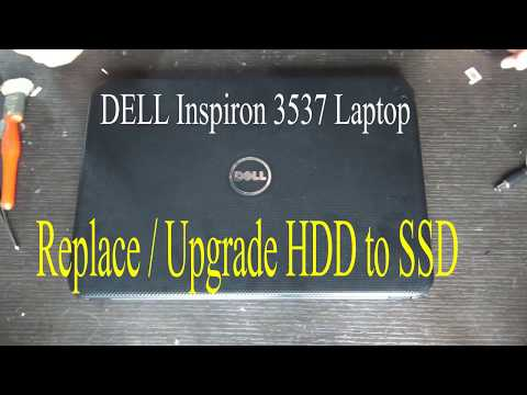 DELL Inspiron 3537 replace or Upgrade HDD to SSD