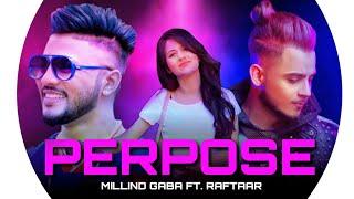 PERPOSE - MILLIND GABA FT.  RAFTAAR NEW MIX SONG 2018 | Raftaar music series