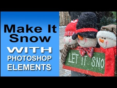 Make It Snow With Photoshop Elements