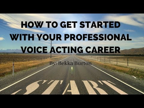 How to Get Started With Your Professional Voice Acting Career