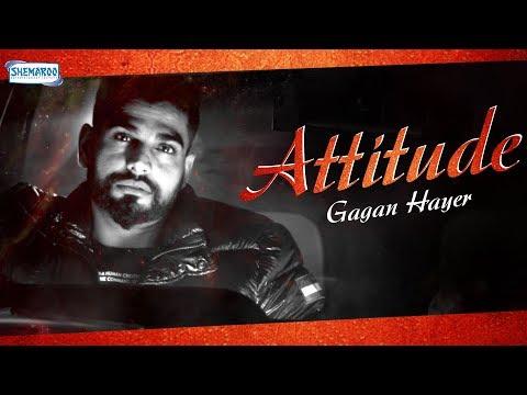 Attitude (Full Video) | Gagan Hayer ft. Supreem Singh | Prince Ghuman | Latest Song 2018