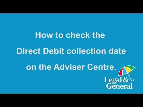 How to check the Direct Debit collection date on the Adviser Centre