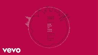Calvin Harris & Disciples - How Deep Is Your Love (Calvin Harris & R3hab Remix) [Audio]