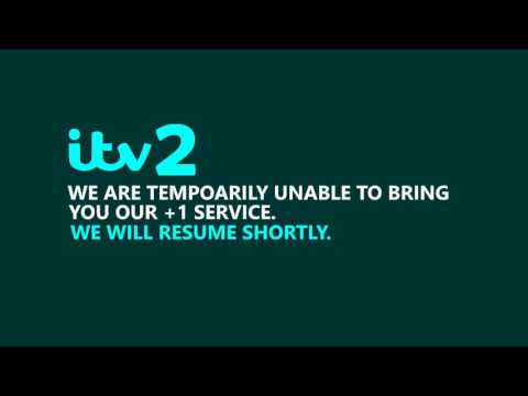 ITV2 +1 - Can,t Be Broadcast - will be back shortly