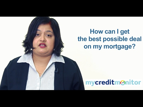 How can I get the best mortgage deal?