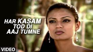 Har Kasam Tod Di Aaj Tumne (Full Video Song) - Agam Kumar Nigam
