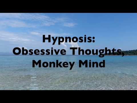 Hypnosis:  Stop Obsessive Thoughts, Manage Monkey Mind
