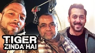 Paresh Rawal SHOOTS With Salman Khan In Dubai - Tiger Zinda Hai