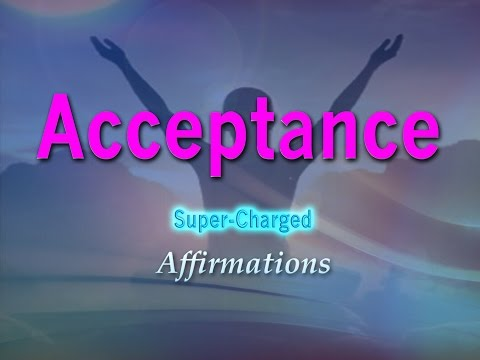 Acceptance - Powerful Affirmations for Positive Thinking & Acceptance