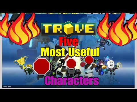 5 Most Useful TROVE Characters! Bonus PvP tips