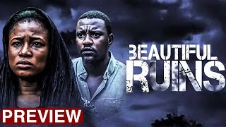 Beautiful Ruins - Latest 2017 Nigerian Nollywood Drama Movie (10 min preview)